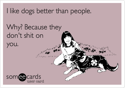 why dogs are better than people