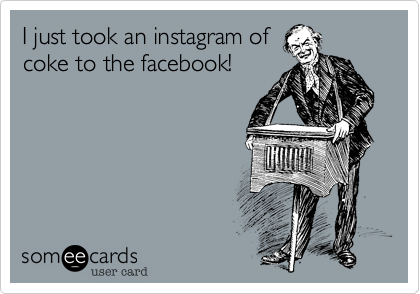 I just took an instagram ofcoke to the facebook!
