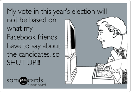 My vote in this year's election will not be based on