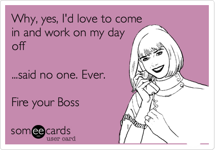 Why, yes, I'd love to come