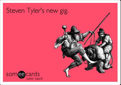 Steven Tyler's new gig.