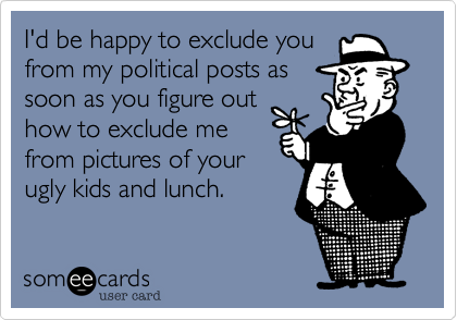 I'd be happy to exclude you