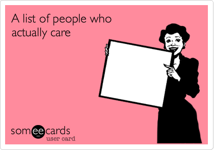 A list of people who actually care