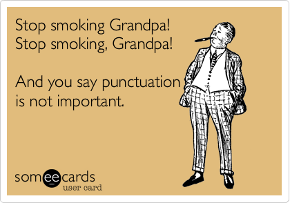 Stop smoking Grandpa!   