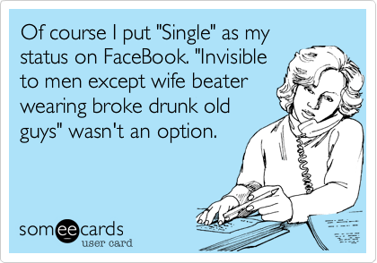 "Of course I put ""Single"" as my