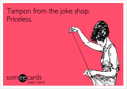 Tampon from the joke shop. Priceless.