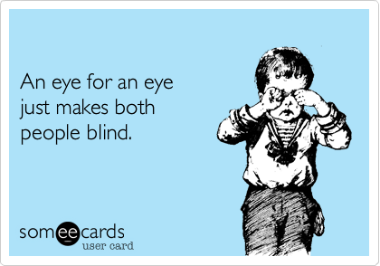 An eye for an eye 