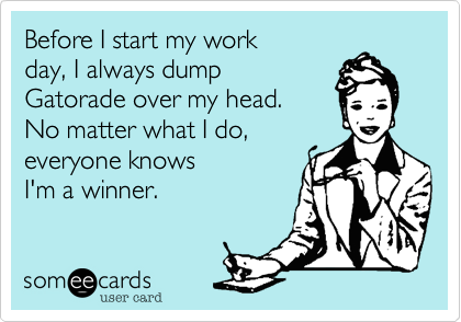Before I start my work