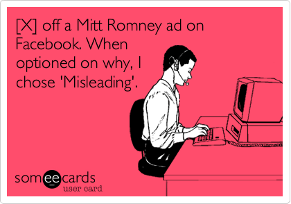 [X] off a Mitt Romney ad on Facebook. When