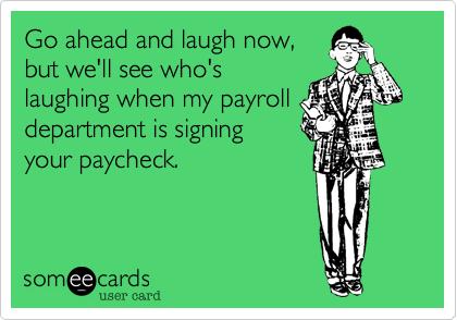 Go ahead and laugh now,