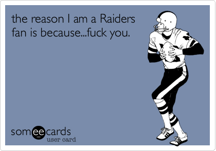 the reason I am a Raiders