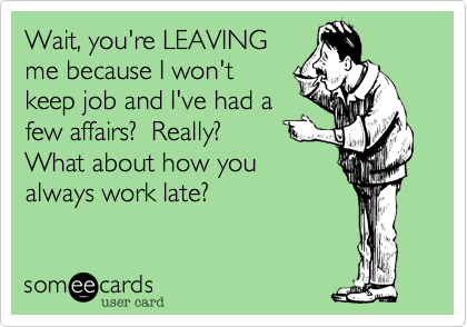 Wait, you're LEAVING