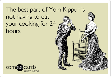The best part of Yom Kippur is