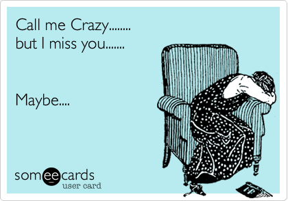 Call me Crazy........