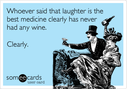 Whoever said that laughter is the best medicine clearly has never