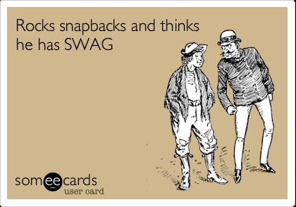 Rocks snapbacks and thinkshe has SWAG