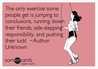 The only exercise some