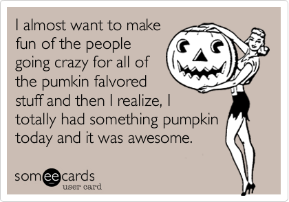 I almost want to make