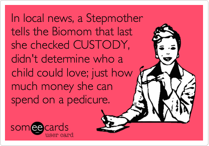 In local news, a Stepmother