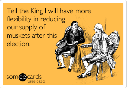 Tell the King I will have more flexibility in reducing