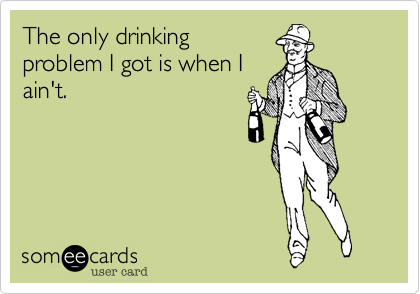 The only drinking