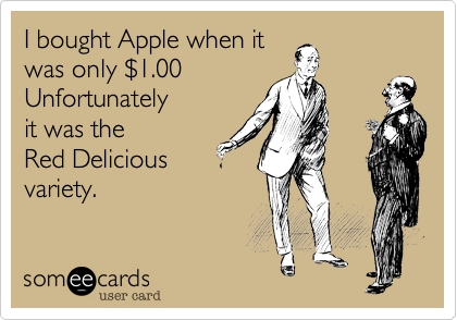 I bought Apple when it