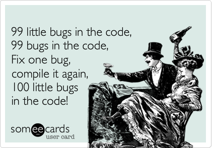 99 Little Bugs In The Code Fix One Bug