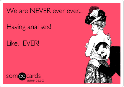 We are NEVER ever ever...  