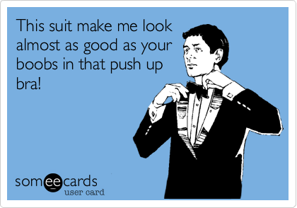 This suit make me look