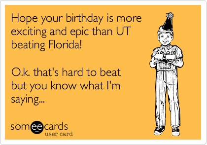 Hope your birthday is more