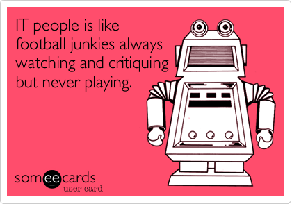IT people is like 