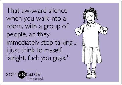 That awkward silence
