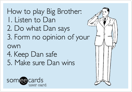 How to play Big Brother:   