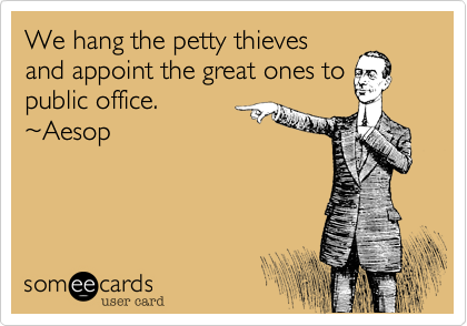 We hang the petty thieves