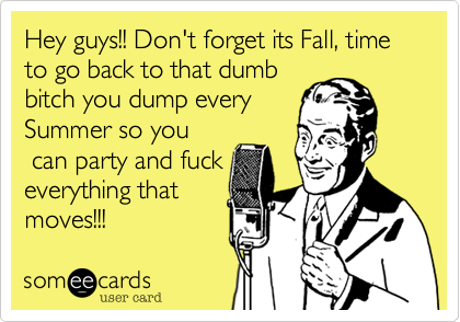 Hey guys!! Don't forget its Fall, time to go back to that dumb
