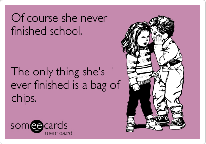 Of course she never