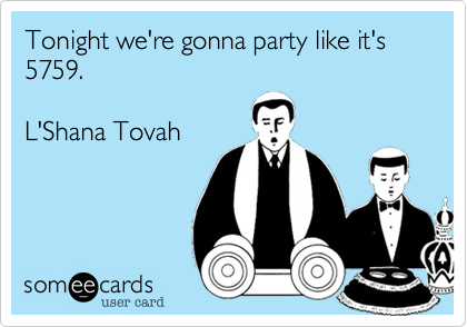 Tonight we're gonna party like it's 5759.