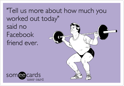 """Tell us more about how much you worked out today""