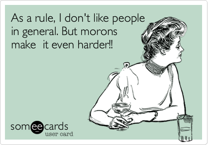 As a rule, I don't like people