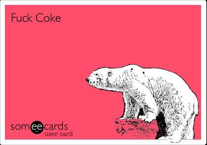 Fuck Coke