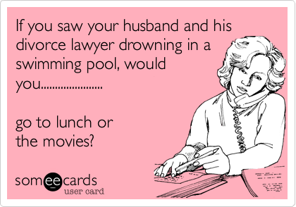 If you saw your husband and his