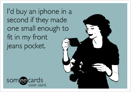 I'd buy an iphone in a
