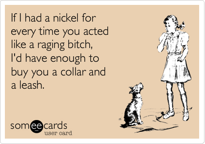 If I had a nickel for  