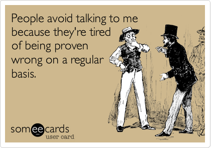 People avoid talking to me