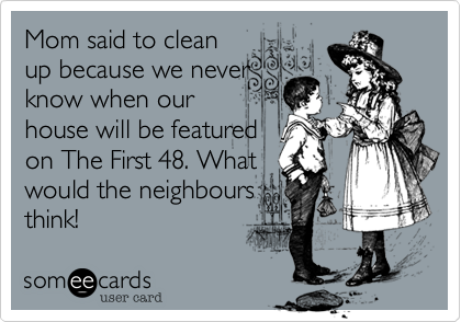 Mom said to clean