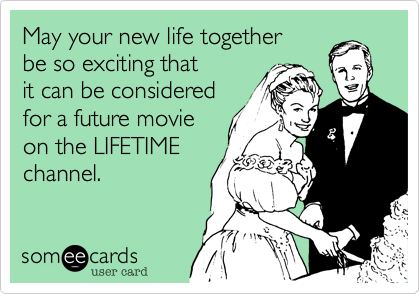 May your new life together