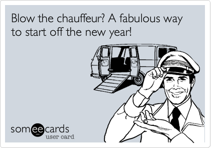 Blow the chauffeur? A fabulous way to start off the new year!