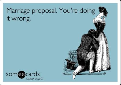 Marriage Proposal Youre Doing It Wrong Weddings Ecard