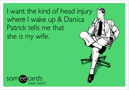 I want the kind of head injury