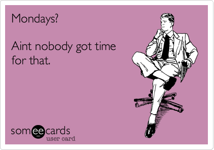 Mondays?